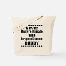 Never Underestimate european burmese Cat Tote Bag