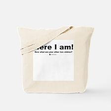 Here I am! -  Tote Bag
