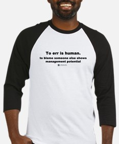 To err is human -  Baseball Jersey