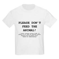 Please Don't Feed The Animal! Kids' T-Shirt