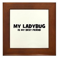 My LADYBUG is my Best Friend Framed Tile