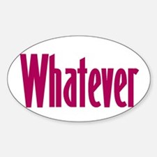 whatever t-shirts & more, Oval Decal