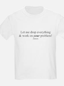 Drop everything -  Kids T-Shirt