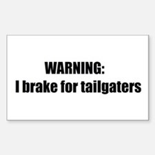Warning: I brake for tailgaters Decal