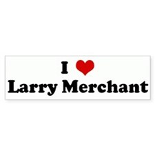 I Love Larry Merchant Bumper Bumper Sticker