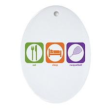 Eat Sleep Racquetball Oval Ornament