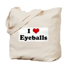 I Love Eyeballs Tote Bag