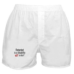 Retardation is a Disability! Boxer Shorts