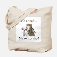 The goat says, Make my day Tote Bag