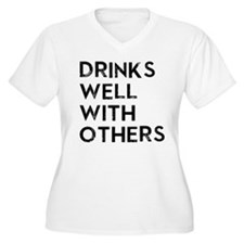 DRINKS WELL WITH OTHERS Plus Size T-Shirt