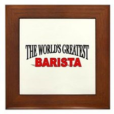 """The World's Greatest Barista"" Framed Tile"