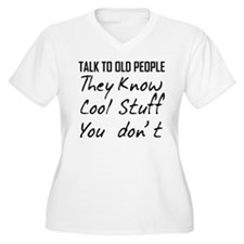 TALK TO OLD PEOPLE THEY KNOW COOL STUFF YOU DONT P