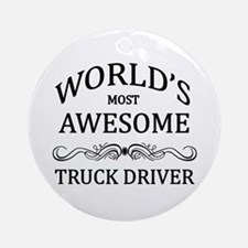 World's Most Awesome Truck Driver Ornament (Round)