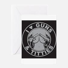 I love guns Titties Greeting Cards