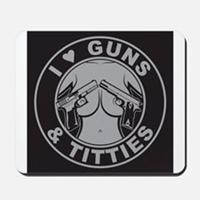 I love guns Titties Mousepad