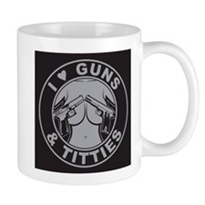 I love guns Titties Mugs