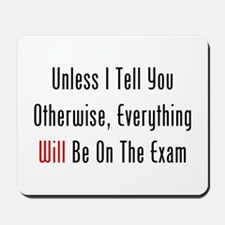 Unless I Tell You, On Exam Mousepad