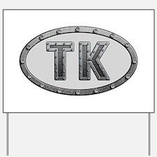 TK Metal Yard Sign