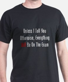 Unless I Tell You, On Exam T-Shirt