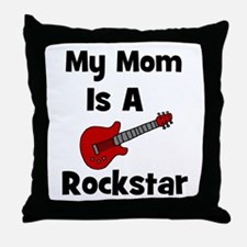 Mom Is A Rockstar! Throw Pillow