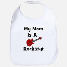 Mom Is A Rockstar! Bib