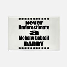 Never Underestimate Mekong bobtai Rectangle Magnet