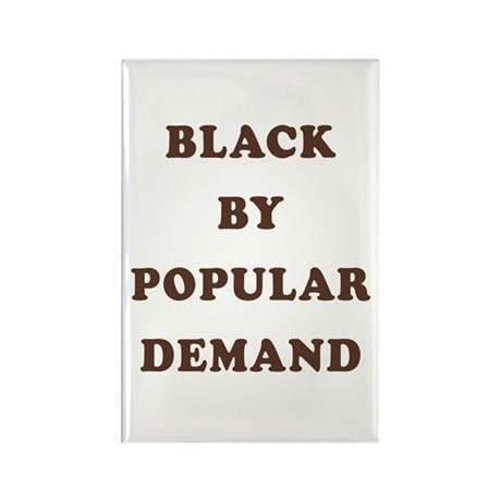 """Black By Popular Demand"" Rectangle Magnet"