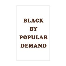 """""""Black By Popular Demand"""" Rectangle Bumper Stickers"""