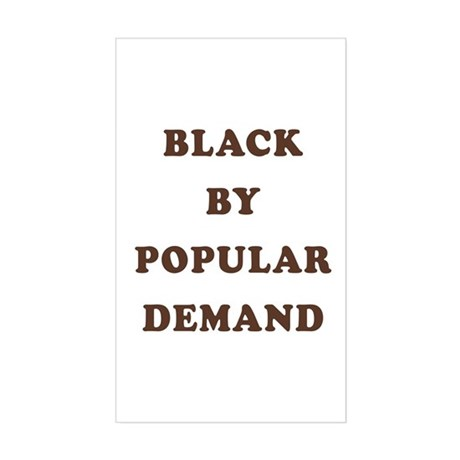 """Black By Popular Demand"" Rectangle Sticker"