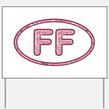 FF Pink Yard Sign