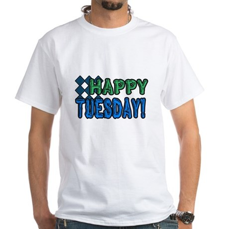 Happy Tuesday! T-Shirt