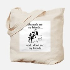 Animals are my friends Tote Bag