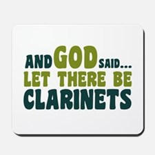 Let There Be Clarinets Mousepad
