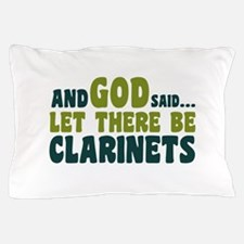 Let There Be Clarinets Pillow Case