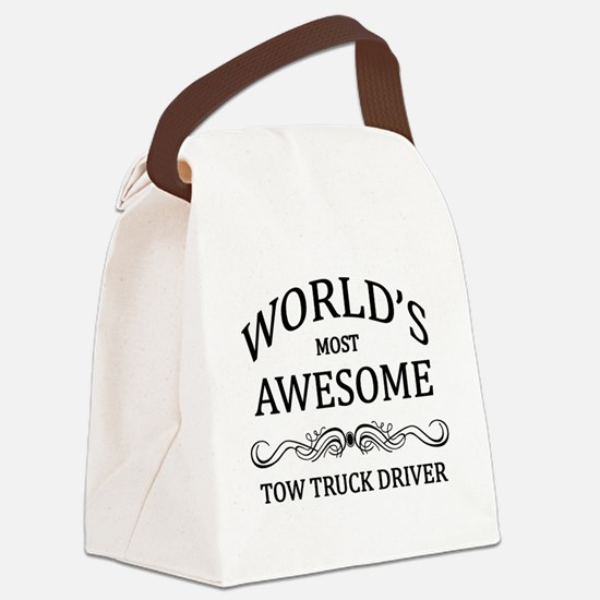 World's Most Awesome Tow Truck Driver Canvas Lunch