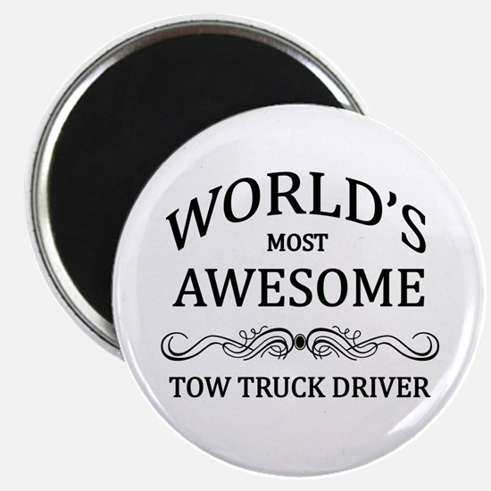 World's Most Awesome Tow Truck Driver Magnet