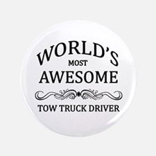 """World's Most Awesome Tow Truck Driver 3.5"""" Button"""