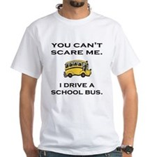 You Can't Scare Me, I Drive A School Bus