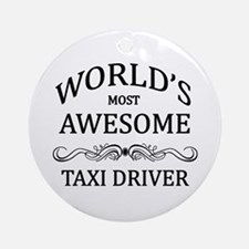 World's Most Awesome Taxi Driver Ornament (Round)