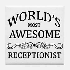 World's Most Awesome Receptionist Tile Coaster