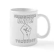 Procrastinators Unite Tomorrow Funny Mugs