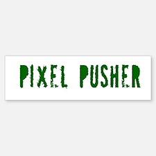 PIXEL PUSHER Bumper Bumper Bumper Sticker