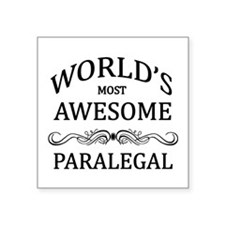 """World's Most Awesome Paralegal Square Sticker 3"""" x"""