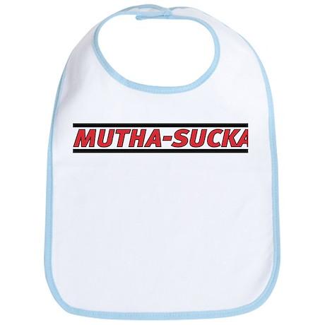 Mutha-Sucka Bib