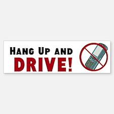 Hang Up and DRIVE - Bumper Bumper Sticker