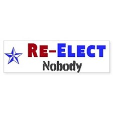 Re-Elect Nobody - Car Sticker