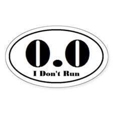 Zero Point Zero I Don't Run Sticker (oval)