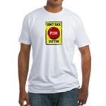 Don't Suck Button Fitted T-Shirt