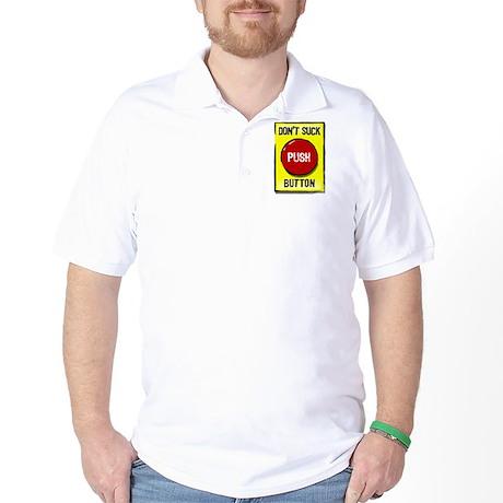 Don't Suck Button Golf Shirt