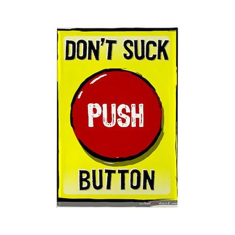 Don't Suck Button Rectangle Magnet